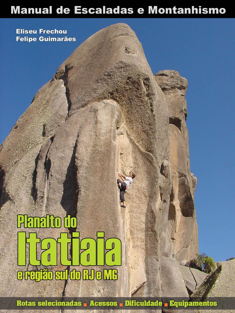 Manual de Escaladas de Itatiaia dos autores Eliseu Frechou e Felipe Guimarães.